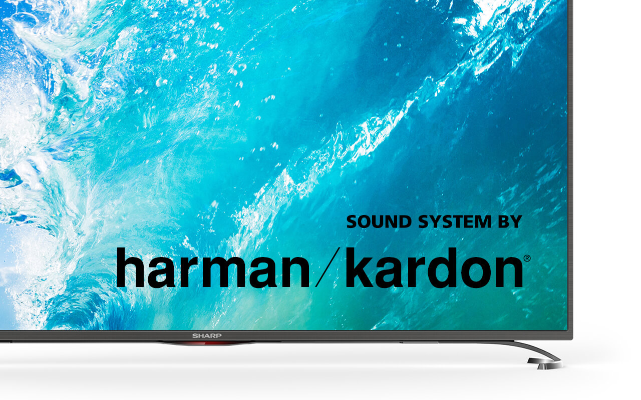 "Harman Kardon® sound systems for all SHARP TVs 32"" and"
